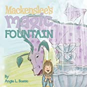 Mackenslee's Magic Fountain | [Angie L. Bostic]