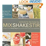 Mix Shake Stir: Recipes from Danny Meyer's Acclaimed New York City Restaurants by Danny Meyer