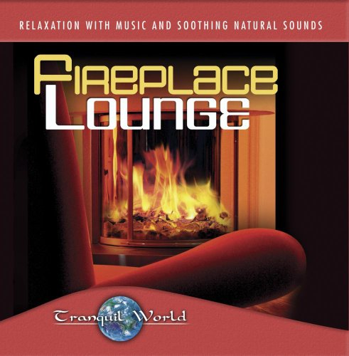 Tranquil World: Fireplace Lounge (Fireplace Cds compare prices)