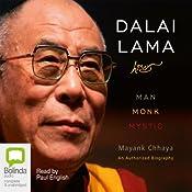 Dalai Lama: Man, Monk, Mystic | [Mayank Chhaya]