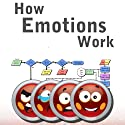 How Emotions Work: In Humans and Computers (       UNABRIDGED) by Sean Webb Narrated by Sean Webb