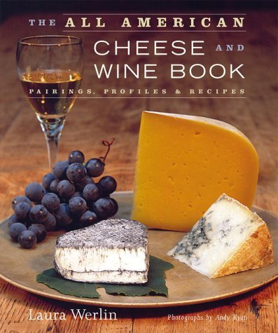 The All American Cheese and Wine Book by Laura Werlin (2003-04-01) (All American Cheese And Wine Book compare prices)