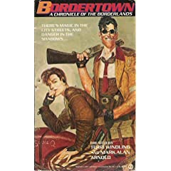 Bordertown: A Chronicle of the Borderlands by Mark Alan Arnold,&#32;Terri Windling,&#32;Thomas Canty and Phil Hale