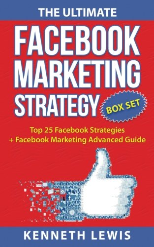 The Ultimate Facebook Marketing Strategy Guide: Top 25 Facebook Marketing Tips + Facebook Marketing Advanced Techniques