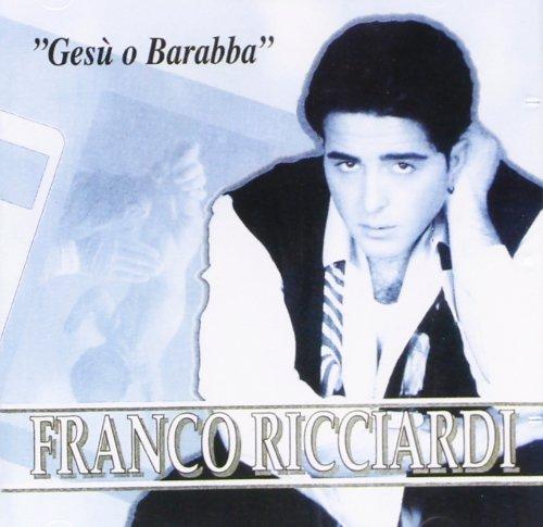 Franco Ricciardi-Gesu' O Barabba