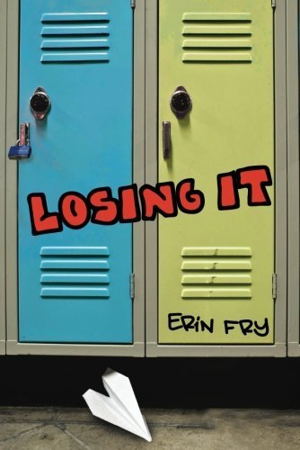 Losing It by Fry, Erin (September 30, 2014) Paperback (Losing It Fry compare prices)
