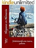 Hispanos en Alemania. Sintonizando una nueva cultura (Aprender con historias n� 1) (Spanish Edition)