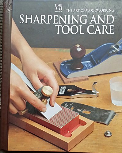 Sharpening and Tool Care (Art of Woodworking)