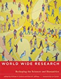img - for World Wide Research: Reshaping the Sciences and Humanities (MIT Press) book / textbook / text book
