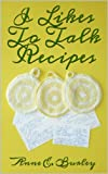 img - for I Likes To Talk Recipes book / textbook / text book