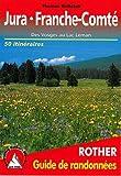 Jura-Franche Comte des Vosges au Lac Leman
