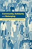 img - for Community, Solidarity and Belonging: Levels of Community and their Normative Significance book / textbook / text book