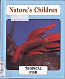 img - for Tropical Fish (Nature's Children) book / textbook / text book
