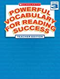 Powerful Vocabulary For Reading Success Grade 3. Teacher Edition ( successfully read a powerful vocabulary . the first three . Teachers Edition )(Chinese Edition)