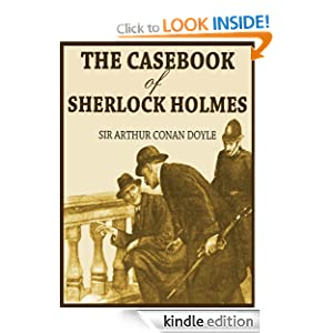 THE CASEBOOK OF SHERLOCK HOLMES (illustrated, complete, and unabridged)
