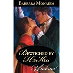 Bewitched by His Kiss | Barbara Monajem