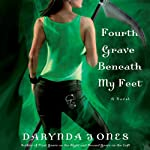 Fourth Grave Beneath My Feet: Charley Davidson, Book 4 (       UNABRIDGED) by Darynda Jones Narrated by Lorelei King