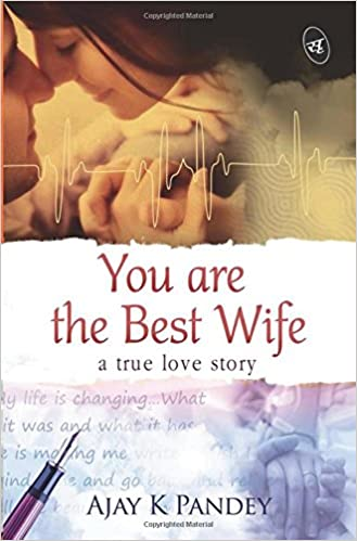You are the Best Wife by Ajay Pandey Free PDF Download, Read Ebook Online
