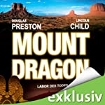 Mount Dragon: Labor des Todes | Douglas Preston,Lincoln Child