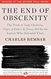 The End of Obscenity: The Trials of Lady Chatterley, Tropic of Cancer & Fanny Hill by the Lawyer Who Defended Them