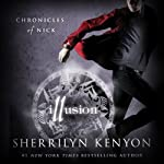 Illusion: Chronicles of Nick, Book 5 (       UNABRIDGED) by Sherrilyn Kenyon Narrated by Holter Graham