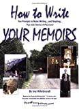 img - for How to Write Your Memoirs -- Fun Prompts to Make Writing -- and Reading -- Your Life Stories a Pleasure! book / textbook / text book