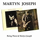 Being There / Martyn Joseph Martyn Joseph