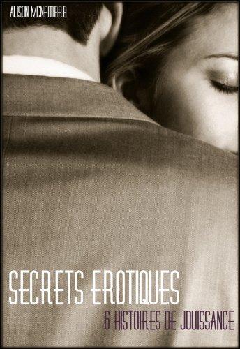 Couverture du livre Secrets érotiques, 6 histoires de jouissance