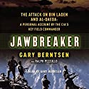 Jawbreaker: The Attack on bin Laden and al-Qaeda Audiobook by Gary Berntsen, Ralph Pezzullo Narrated by Robertson Dean
