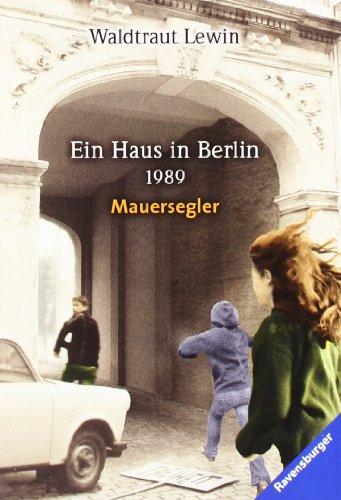 Mauersegler. Ein Haus in Berlin - 1989. ( Junge Erwachsene).