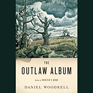 The Outlaw Album: Stories | [Daniel Woodrell]