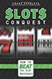 Slots Conquest: How to Beat the Slot Machines! (160078335X) by Scoblete, Frank