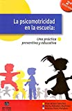 img - for La psicomotricidad en la escuela : una pr ctica preventiva y educativa book / textbook / text book