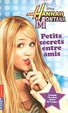 """Afficher """"Hannah Montana n° 1<br /> Petits secrets entre amis"""""""
