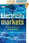 Electricity Markets: Pricing, Structu...