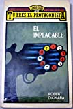 img - for El implacable (Tu Eres el Protagonista) book / textbook / text book