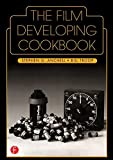 The Film Developing Cookbook (Alternative Process Photography)