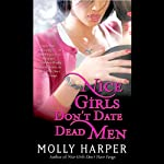 Nice Girls Don't Date Dead Men: Jane Jameson, Book 2 (       UNABRIDGED) by Molly Harper Narrated by Amanda Ronconi