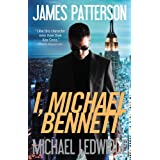 I, Michael Bennett ~ James Patterson
