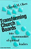 Charles M. Olsen Transforming Church Boards Into Communities