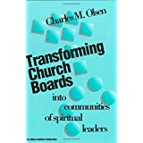 Transforming Church Boards into Communities ~ Charles M. Olsen