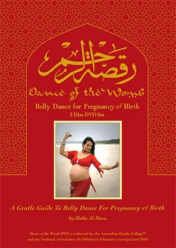 Dance of the Womb: A Gentle Guide to Belly Dance for Pregnancy and Birth