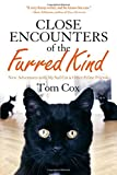 img - for Close Encounters of the Furred Kind: New Adventures with My Sad Cat & Other Feline Friends book / textbook / text book