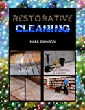 Restorative Cleaning (0615525105) by Mark Johnson