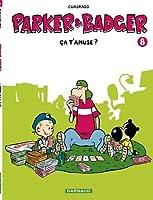 Parker & Badger - tome 8 - ça t'amuse ? (8)