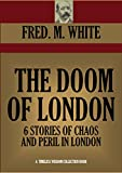 img - for THE DOOM OF LONDON: Six stories of chaos and peril in London. (Timeless Wisdom Collection Book 3504) book / textbook / text book