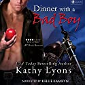 Dinner with a Bad Boy: A Novella (       UNABRIDGED) by Kathy Lyons Narrated by Kellie Kamryn