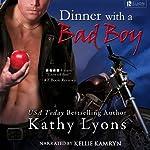 Dinner with a Bad Boy: A Novella | Kathy Lyons