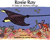 By illustrated by James Melvin Suzanne Tate Rosie Ray: A Tale of Watery Wings (No. 25 in Suzanne Tates Nature Series) [Paperback]
