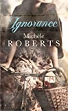 Ignorance (1408829150) by Roberts, Michele